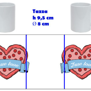 Tazza Mug - San Valentino Pizza True Love
